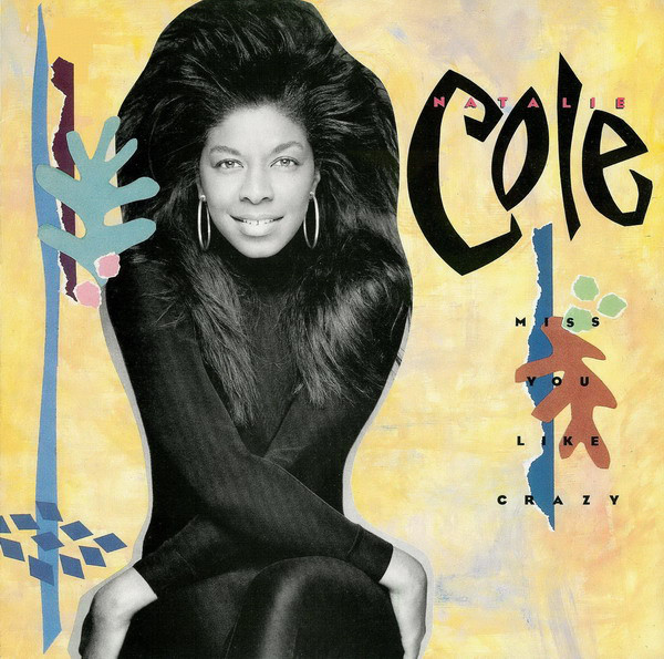 Natalie Cole - Miss You Like Crazy cover of release