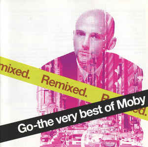 Moby - Go - The Very Best Of Moby (Remixed)