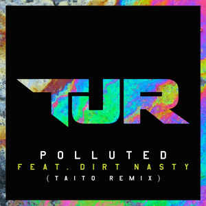 TJR (2) - Polluted (Taito Remix)