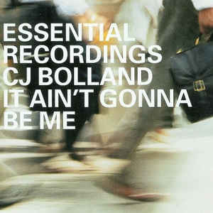 CJ Bolland - It Ain't Gonna Be Me