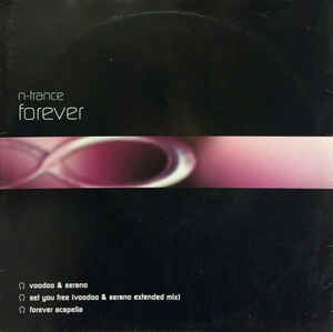 N-Trance - Forever / Set You Free (Voodoo & Serano Mixes)