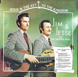 Jim & Jesse And The Virginia Boys - Jesus Is The Key To The Kingdom