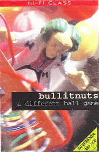 Bullitnuts - A Different Ball Game