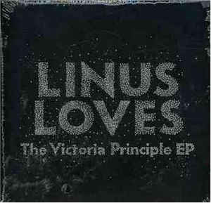Linus Loves - The Victoria Principle EP