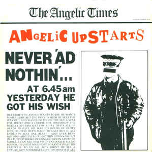 Angelic Upstarts - Never 'Ad Nothin'