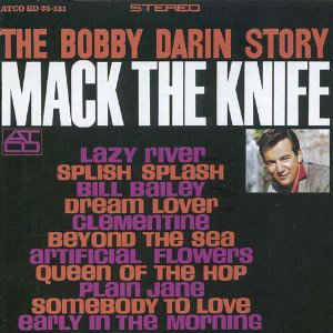 Bobby Darin - The Bobby Darin Story - Mack The Knife