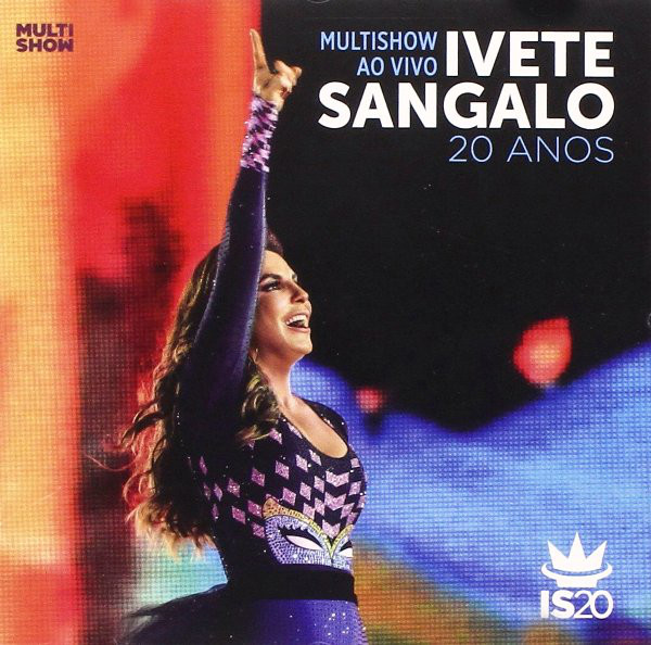 Ivete Sangalo - Multishow Ao Vivo: 20 Anos cover of release