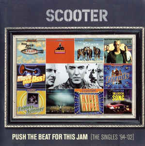 Scooter - Push The Beat For This Jam [The Singles '94'-'02]