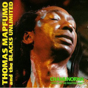 Thomas Mapfumo And The Blacks Unlimited - Chamunorwa cover of release