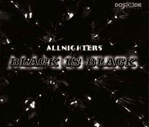 Allnighters - Black Is Black