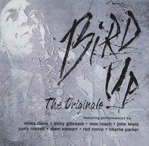 Charlie Parker - Bird Up: The Originals