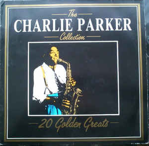 Charlie Parker - The Charlie Parker  Collection