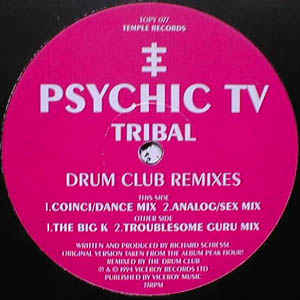 Psychic TV - Tribal (Drum Club Remixes)