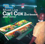 Carl Cox - Mixed Live 2nd Session: Area², Detroit