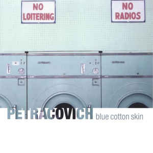 Petracovich - Blue Cotton Skin