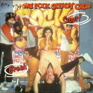 Rock Steady Crew, The - (Hey You) The Rock Steady Crew cover of release