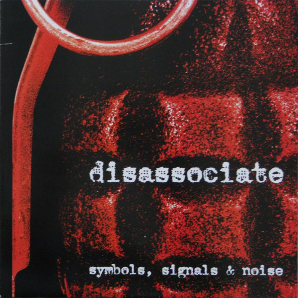Disassociate - Symbols, Signals & Noise cover of release