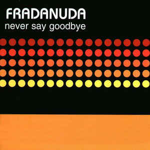 Fradanuda - Never Say Goodbye