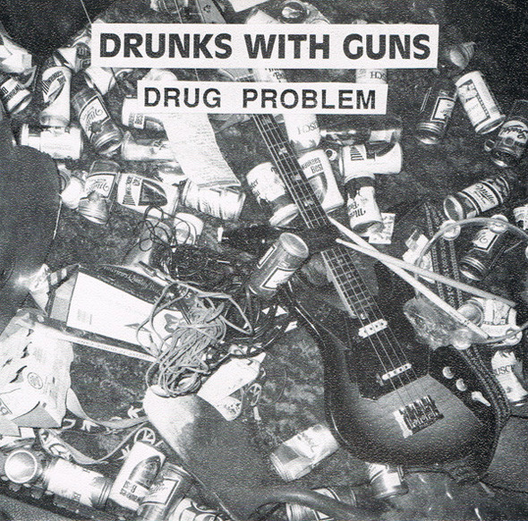 Drunks With Guns - Drug Problem cover of release