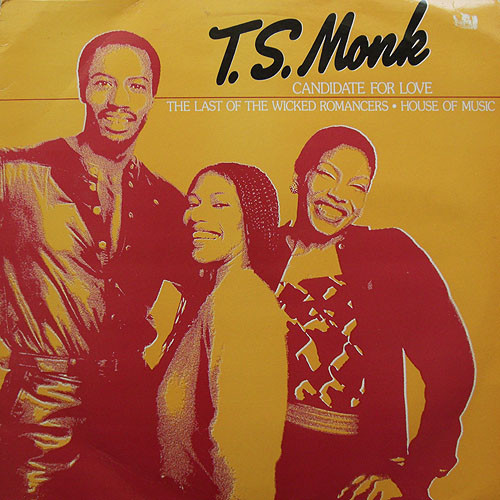 T.S. Monk - Candidate For Love cover of release