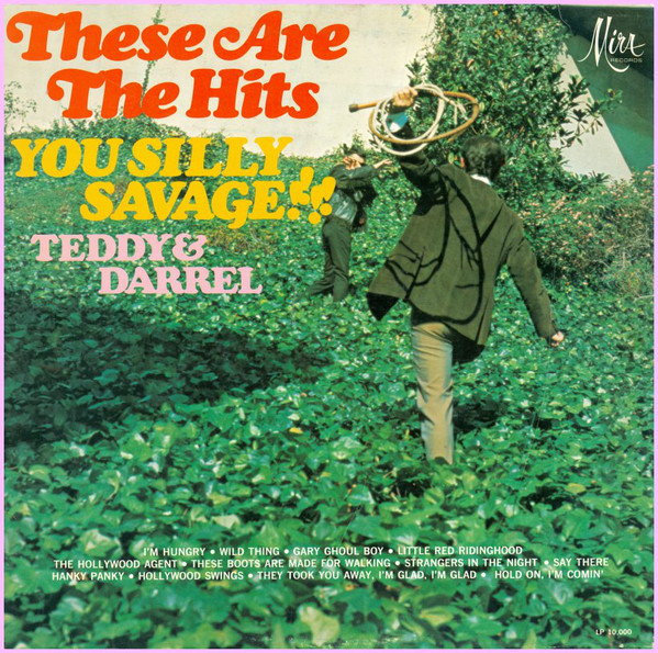 Teddy & Darrel - These Are The Hits, You Silly Savage cover of release
