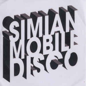 Simian Mobile Disco - Tits & Acid / Animal House
