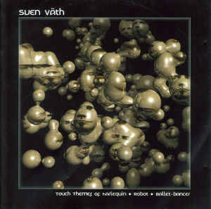 Sven Väth - Touch Themes Of Harlequin - Robot - Ballet-Dancer