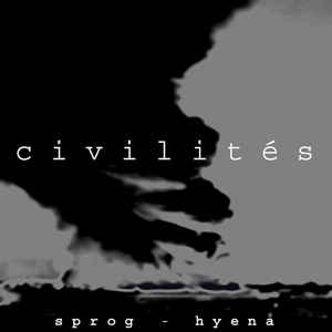 Sprog, Hyena (4) - Civilités cover of release