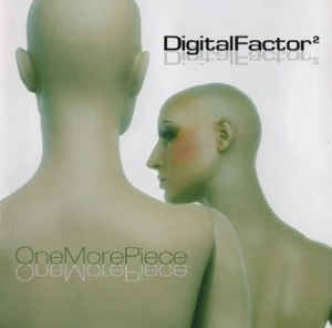 Digital Factor - One More Piece