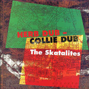 Skatalites, The - Herb Dub - Collie Dub
