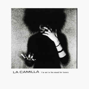 La Camilla - I'm Not In The Mood For Lovers