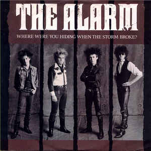 Alarm, The - Where Were You Hiding When The Storm Broke?