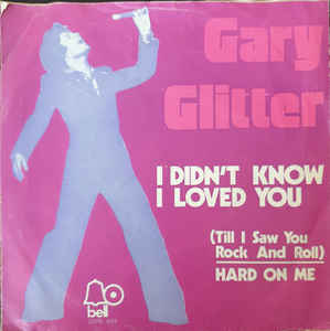 Gary Glitter - I Didn't Know I Loved You (Till I Saw You Rock And Roll)