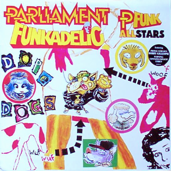 Parliament, Funkadelic, P-Funk All Stars - Dope Dogs cover of release
