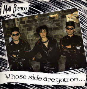 Matt Bianco - Whose Side Are You On?