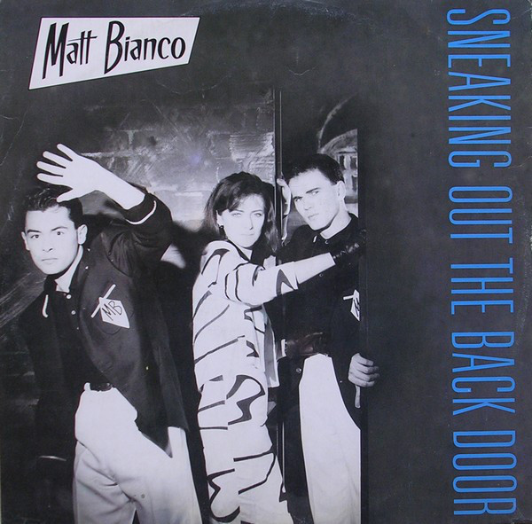 Matt Bianco - Sneaking Out The Back Door cover of release