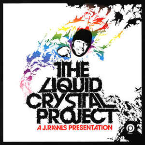 J. Rawls - The Liquid Crystal Project