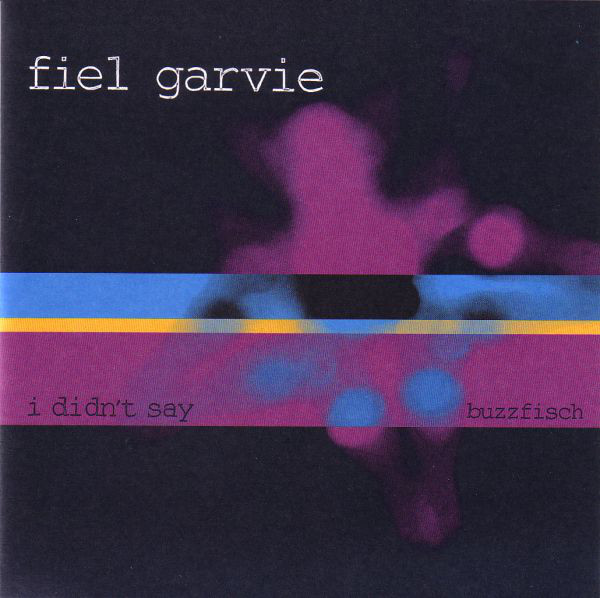 Fiel Garvie - I Didn't Say cover of release