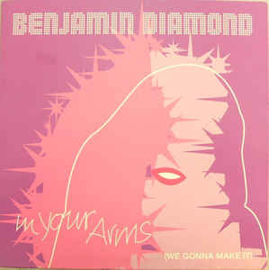 Benjamin Diamond - In Your Arms (We Gonna Make It)