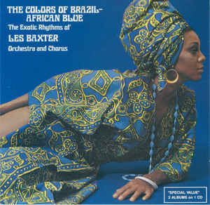 Les Baxter, His Chorus And Orchestra - The Colors Of Brazil / African Blue cover of release