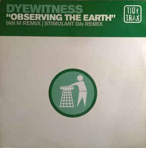 Dyewitness - Observing The Earth