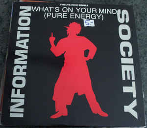 Information Society - What's On Your Mind (Pure Energy) (Special Radio Promo)