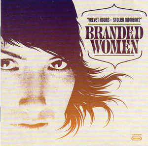 Branded Women - Velvet Hours - Stolen Moments