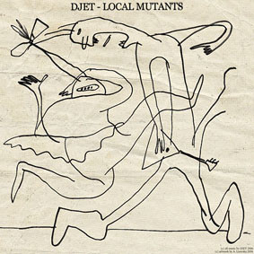 Djet - Local Mutants cover of release