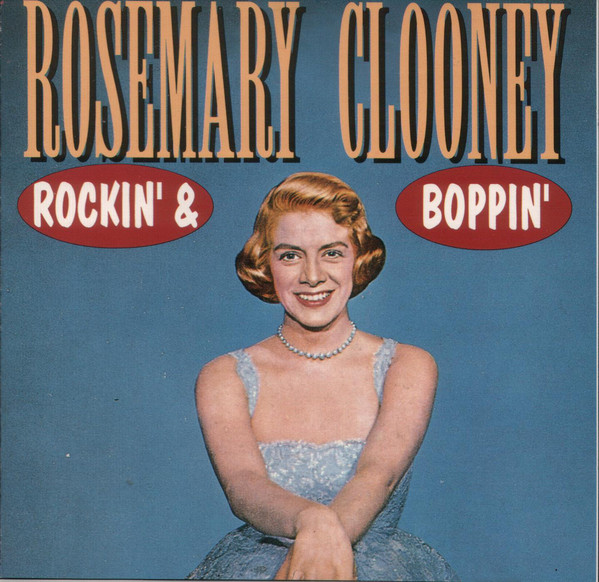 Rosemary Clooney - Rockin' & Boppin' (The Very Best Of) cover of release