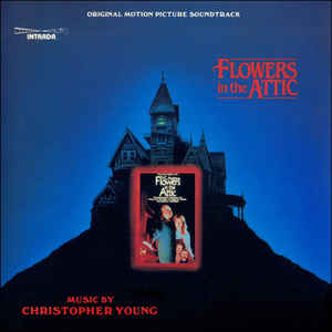 Christopher Young - Flowers In The Attic (Original Motion Picture Soundtrack)