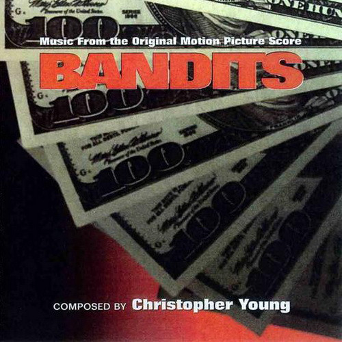 Christopher Young - Bandits (Music From The Original Motion Picture Score) cover of release
