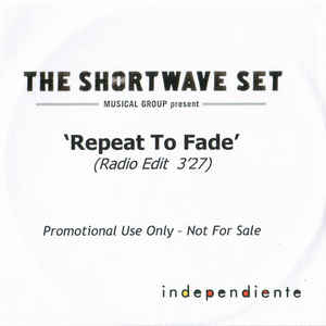Shortwave Set, The - Repeat To Fade