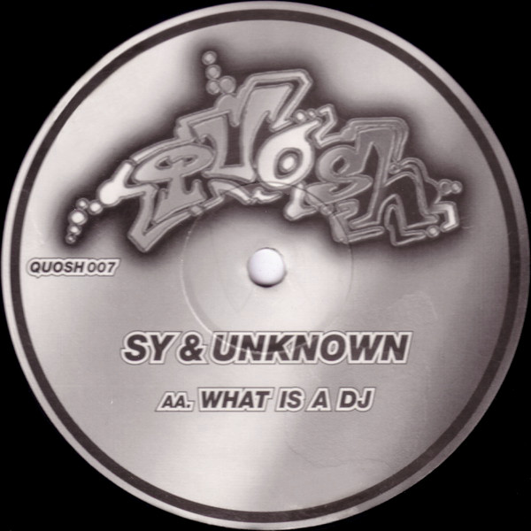 Sy & Unknown - Gonna Get Yours / What Is A DJ cover of release
