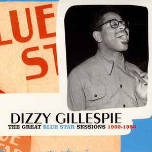 Dizzy Gillespie - The Great Blue Star Sessions 1952-1953